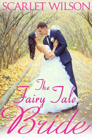 The Fairy Tale Bride ebook by Scarlet Wilson