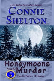 Honeymoons Can Be Murder - A Girl and Her Dog Cozy Mystery ebook by Connie Shelton