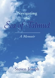 Navigating the Sea of Talmud ebook by Steven Joseph
