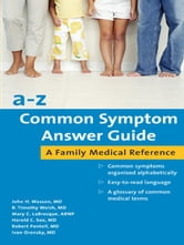 A-Z Common Symptom Answer Guide ebook by Wasson, John