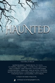 The Haunted Bundle - A Twenty Ebook Box Set ebook by Alexandra Brandt, Rebecca M. Senese, Dayle A. Dermatis,...