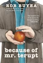 Because of Mr. Terupt ebook by Rob Buyea