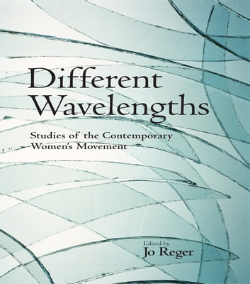Different Wavelengths - Studies of the Contemporary Women's Movement ebook by