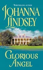 Glorious Angel ebook by Johanna Lindsey