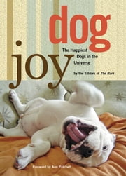 DogJoy - The Happiest Dogs in the Universe ebook by The Editors of Bark