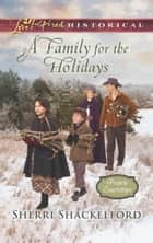 A Family For The Holidays (Mills & Boon Love Inspired Historical) (Prairie Courtships, Book 3) ebook by Sherri Shackelford
