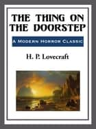 The Thing on the Doorstep ebook by H. P. Lovecraft