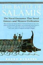 The Battle of Salamis - The Naval Encounter That Saved Greece -- and Western Civilization ebook by Barry Strauss