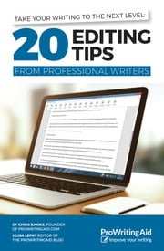 Take Your Writing to the Next Level - 20 Editing Tips from Professional Writers ebook by Lisa Lepki,Chris Banks