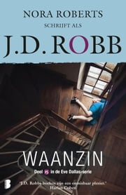 Waanzin ebook by J.D. Robb
