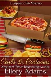 Carbs and Cadavers: A Supper Club Mystery ebook by Ellery Adams