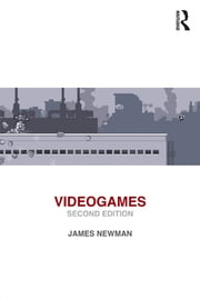 Videogames ebook by James Newman