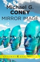 Mirror Image ebook by Michael G. Coney
