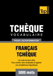 Vocabulaire Français-Tchèque pour l'autoformation - 5000 mots les plus courants ebook by Kobo.Web.Store.Products.Fields.ContributorFieldViewModel