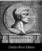 The Satyricon (Illustrated Edition) ebook by Petronius Arbiter