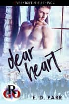 Dear Heart ebook by E. D. Parr