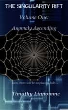 Anomaly Ascending ebook by Timothy Linnomme