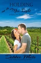 Holding on to Mrs. Right ebook by Debbie White