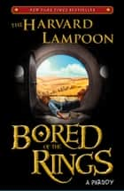 Bored of the Rings ebook by The Harvard Lampoon