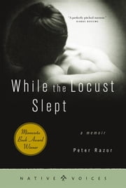 While The Locust Slept - A Memoir ebook by Peter Razor