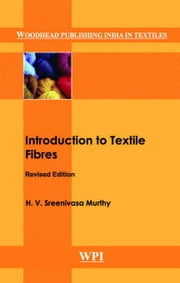 Introduction to Textile Fibres ebook by Murthy, H. V. Sreenivasa