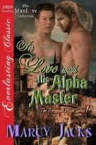 In Love with His Alpha Master ebook by Marcy Jacks