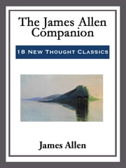 The James Allen Companion ebook by James Allen