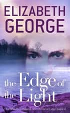 The Edge of the Light - Book 4 of The Edge of Nowhere Series ebook by Elizabeth George