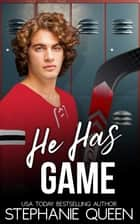 He Has Game - A Bad Boy Fake Fiancee Romance ebook by Stephanie Queen