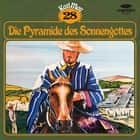 Karl May, Grüne Serie, Folge 28: Die Pyramide des Sonnengottes audiobook by