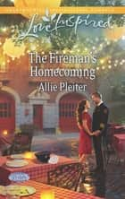 The Fireman's Homecoming (Mills & Boon Love Inspired) (Gordon Falls, Book 2) ebook by Allie Pleiter