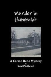 Murder in Humboldt - A Carson Reno Mystery ebook by Gerald W. Darnell
