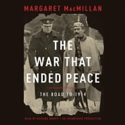 The War That Ended Peace - The Road to 1914 audiobook by Margaret MacMillan