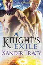 A Knight's Exile ebook by Xander Tracy