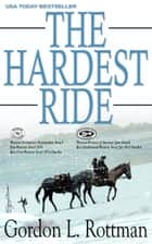 The Hardest Ride ebook by Gordon Rottman