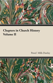 Chapters In Church History ebook by Powel Mills Dawley