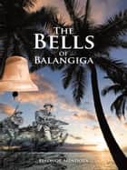 The Bells of Balangiga ebook by Eleonor Mendoza