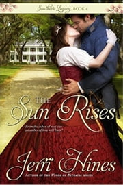 The Sun Rises - Southern Legacy, #4 ebook by Jerri Hines