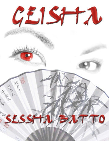 Geisha - A Shadow Wolf Prequel - Shinobi Saga, #2 ebook by Sessha Batto