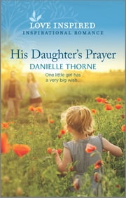 His Daughter's Prayer ebook by Danielle Thorne