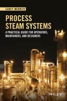 Process Steam Systems ebook by Carey Merritt