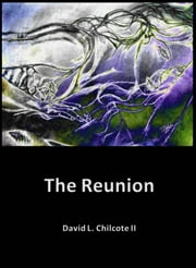 The Reunion ebook by David Chilcote II