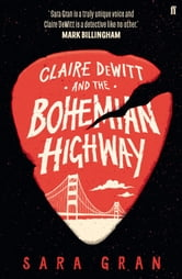 Claire DeWitt and the Bohemian Highway ebook by Sara Gran