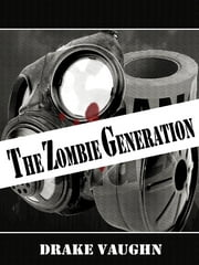 The Zombie Generation ebook by Drake Vaughn