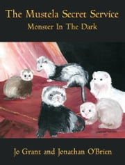 "Monster In The Dark (Book 2 of ""The Mustela Secret Service"") ebook by Jo Grant"