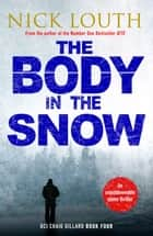 The Body in the Snow ebook by Nick Louth
