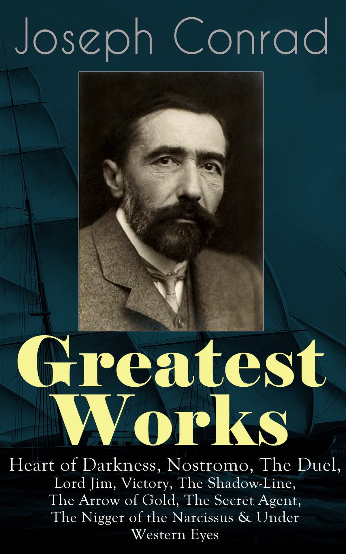Greatest works of joseph conrad heart of darkness nostromo the greatest works of joseph conrad heart of darkness nostromo the duel lord jim victory the shadow line the arrow of gold the secret agent fandeluxe PDF