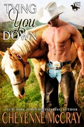 Tying You Down ebook by Cheyenne McCray