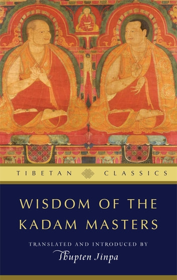 Wisdom of the Kadam Masters ebook by
