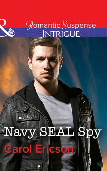 Navy Seal Spy (Mills & Boon Intrigue) (Brothers in Arms: Retribution, Book 3) ebook by Carol Ericson